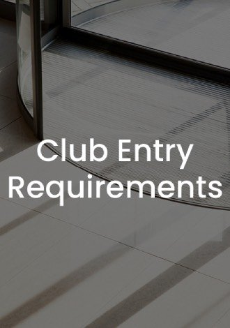 Club Entry Requirements